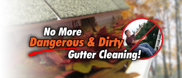 No More Dangerous and Dirty Gutter Cleaning!